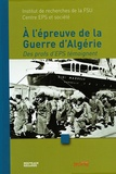 Gérard Gouturier et  Collectif - A l'épreuve de la guerre d'Algérie - Des profs d'EPS témoignent.