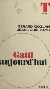 Gérard Gozlan et Jean-Louis Pays - Gatti aujourd'hui.