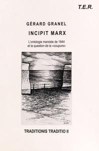 Traditionis traditio- Volume 2, Incipit Marx : l'ontologie marxiste de 1844 et la question de la