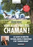 Gérard Grenet - Vous aussi, vous êtes chaman !.