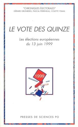 Le vote des quinze. Les élections européennes du 13 juin 1999