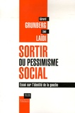 Gérard Grunberg et Zaki Laïdi - Sortir du pessimisme social - Essai sur l'identité de la gauche.