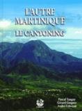 Gérard Gsegner et Pascal Tanguy - L'autre Martinique - Le canyoning.