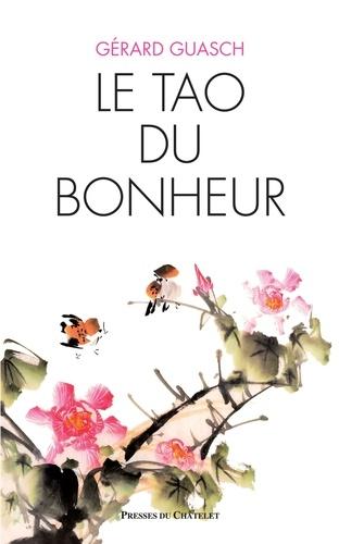 Gérard Guasch - Le tao du bonheur.