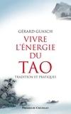 Gérard Guasch - Vivre l'énergie du Tao.