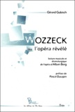 Gérard Gubisch - Wozzeck ou l'opéra révélé.