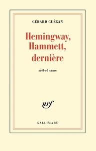 Gérard Guégan - Hemingway, Hammett, dernière - Mélodrame.