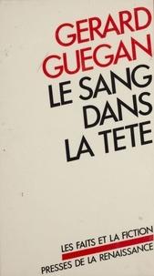 Gérard Guégan - Le Sang dans la tête.