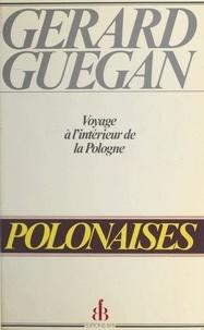 Gérard Guégan - Polonaises - Voyage à l'intérieur de la Pologne.