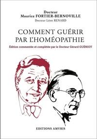 Gérard Gueniot - Comment guérir par l'homéopathie.