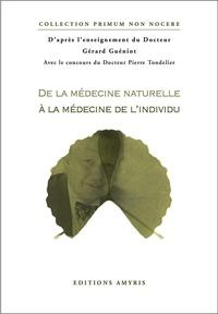 Gérard Gueniot - De la médecine naturelle à la médecine de l'individu.