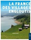 Gérard Guérit - La France des villages engloutis.