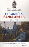 Gérard Guicheteau et Jean-Claude Simoën - Histoires vraies du XXe siècle - Tome 3, Les années sanglantes 1914-1918.