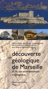 Gérard Guieu et Jean Ricour - Découverte géologique de Marseille et de son environnement montagneux.