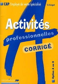 Gérard Guigot - Activités professionnelles CAP Employé de vente spécialisé (Option A ou B) - Corrigé Réservé aux enseignants.