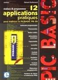 Gérard Guihéneuf - Réalisez et programmez - 12 applications pratiques pour maîtriser le PICBASIC PB-3B.