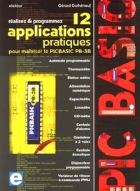 Réalisez et programmez- 12 applications pratiques pour maîtriser le PICBASIC PB-3B - Gérard Guihéneuf pdf epub