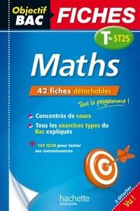 Gérard Guilhemat et Grégory Viateau - Objectif Bac Fiches Maths Term ST2S.