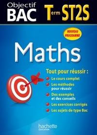 Gérard Guilhemat et Grégory Viateau - Objectif Bac - Maths Terminale ST2S.
