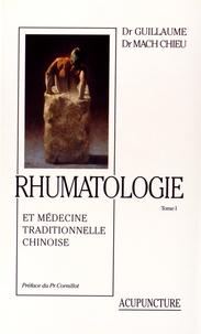 Gérard Guillaume et Chieu Mach - Rhumatologie et médecine traditionnelle chinoise - 2 volumes.