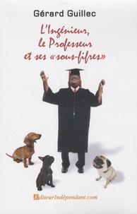 """Gérard Guillec - L'Ingénieur, le Professeur et ses """"sous-fifres""""."""