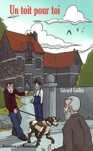 Gérard Guillet - Un toit pour toi.