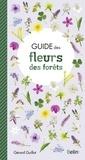 Gérard Guillot - Guide des fleurs des forêts.
