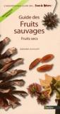 Gérard Guillot - Guide des fruits sauvages - Fruits secs.