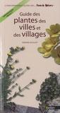 Gérard Guillot - Guide des plantes des villes et des villages.