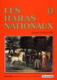 Gérard Guillotel - Les Haras nationaux - Volume 1.