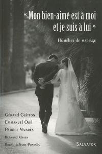 """Gérard Guitton et Emmanuel Oré - """"Mon bien-aimé est à moi et je suis à lui"""" - Homélies de mariage."""