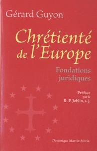 Gérard Guyon - Chrétienté de l'Europe - Fondations juridiques.