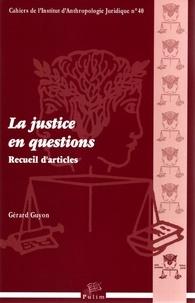 Gérard Guyon - La justice en questions - Recueil d'articles.