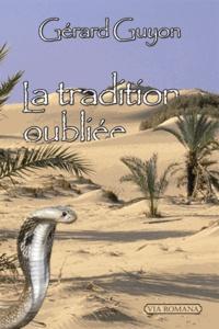 Gérard Guyon - La tradition oubliée.