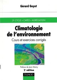 Gérard Guyot - Climatologie de l'environnement - Cours et exercices corrigés.