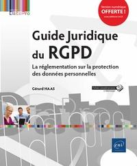 Gérard Haas - Guide juridique du RGPD - La réglementation sur la protection des données personnelles.