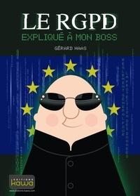 Gérard Haas - Le RGPD expliqué à mon boss.