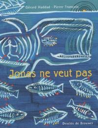 Gérard Haddad et Pierre François - Jonas ne veut pas.