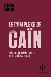 Gérard Haddad - Le complexe de Caïn.