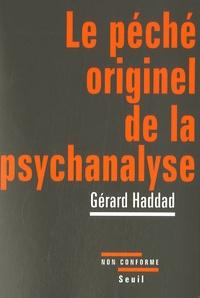 Gérard Haddad - Le péché originel de la psychanalyse - Lacan et la question juive.