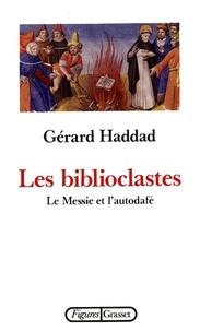 Gérard Haddad - Les biblioclastes.