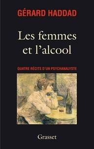 Gérard Haddad - Les femmes et l'alcool.