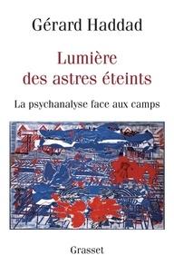 Gérard Haddad - Lumières des astres éteints.