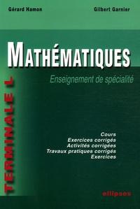 Gérard Hamon et Gilbert Garnier - Mathématiques Tle L - Enseignement de spécialité.