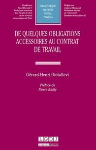 Gérard-Henri Diotallevi - De quelques obligations accessoires au contrat de travail.