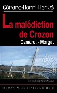 Gérard-Henri Hervé - La malédiction de Crozon - Camaret - Morgat.