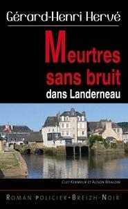 Gérard-Henri Hervé - Meurtres sans bruit dans Landerneau - Polar breton.