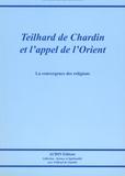 Gérard-Henry Baudry - Teilhard de Chardin et l'appel de l'Orient - La convergence des religions.