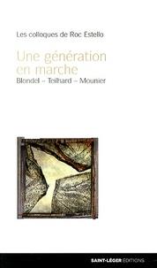 Gérard-Henry Baudry et Marie-Jeanne Coutagne - Une génération en marche - Maurice Blondel, Pierre Teilhard de Chardin, Emmanuel Mounier.