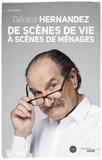 Gérard Hernandez - De scènes de vie à Scènes de ménages.